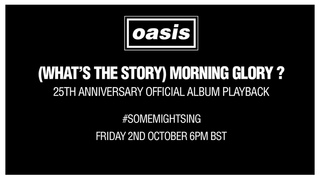 Oasis - (What's The Story) Morning Glory? [25th Anniversary Album Playback] #SomeMightSing