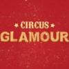 TV: Circus Glamour (Циркус Гламур)
