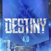 DESTINY [4.0]