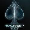 --== ♠  NO COMMENT BAND  ♠ ==-