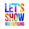 LET'S SHOW ADVERTISING